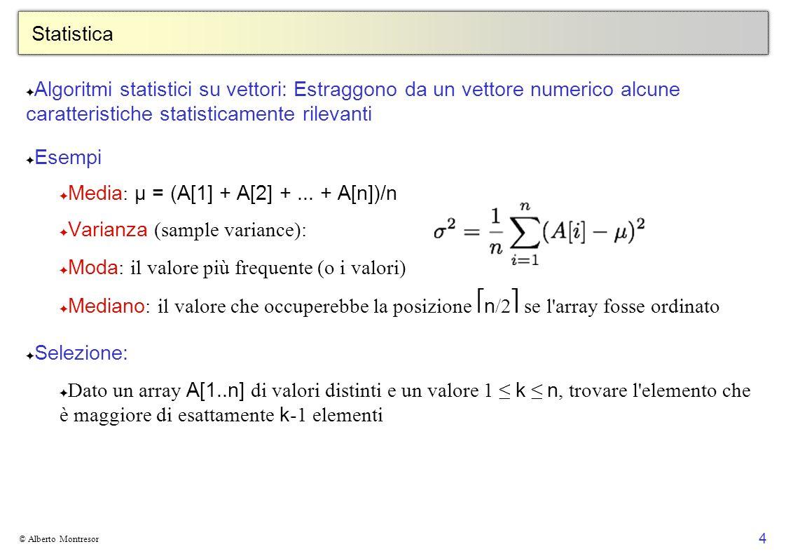 Media: μ = (A[1] + A[2] + ... + A[n])/n Varianza (sample variance):